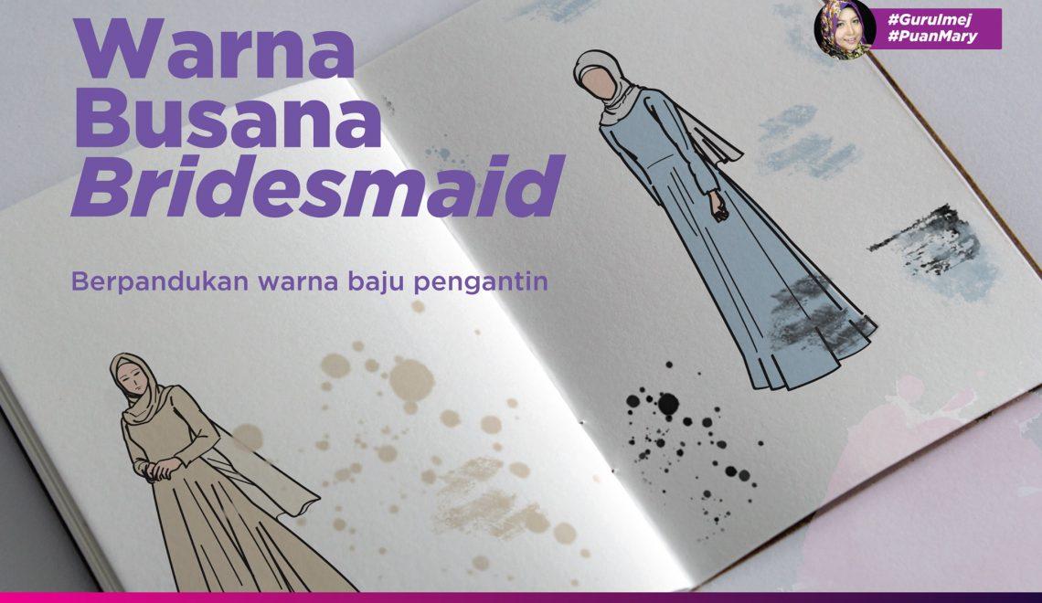 Pilihan Padanan Warna Baju Bridesmaid Terbaik 2019