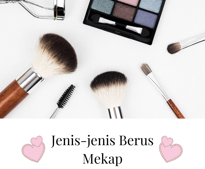 Jenis-Jenis Dan Fungsi Brush Make Up