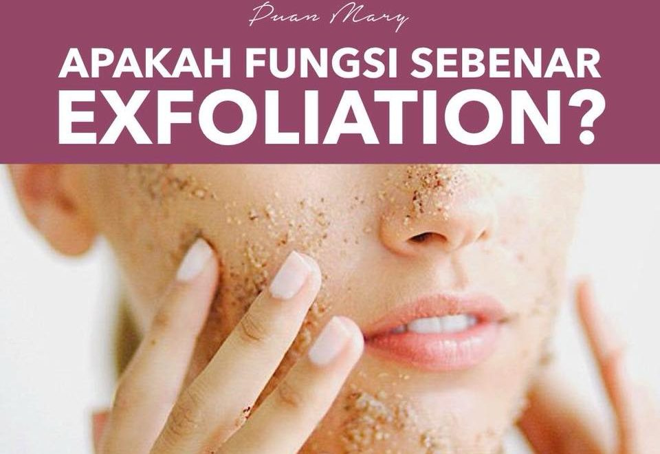 Mencuci Muka Biasa Sahaja Sudah Memadai? Kenapa perlu exfoliator?