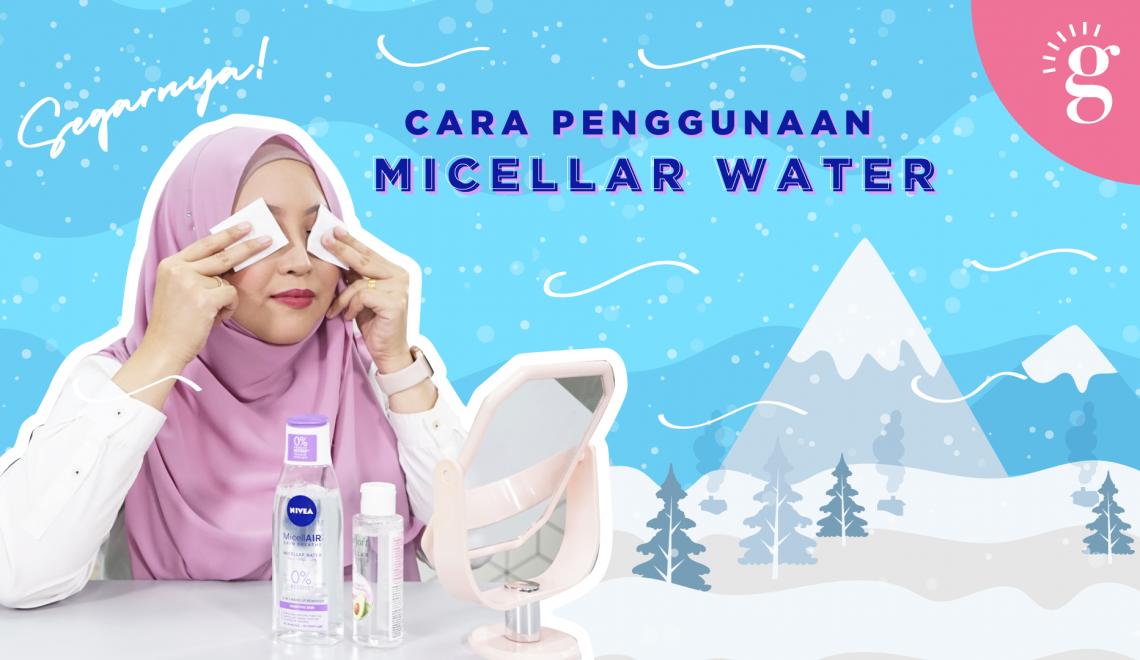 Cara Penggunaan Micellar Water