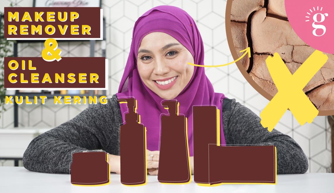 Jenis Makeup Remover and Oil Cleanser untuk Kulit Kering